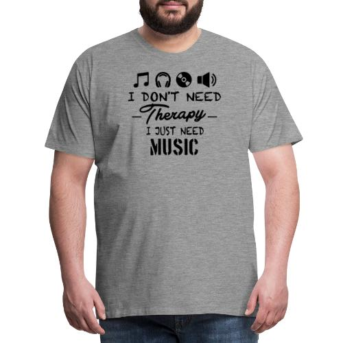 No Therapy Just Music - Männer Premium T-Shirt