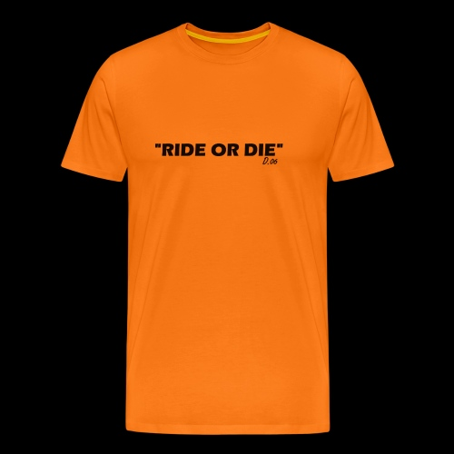 Ride or die (noir) - T-shirt Premium Homme