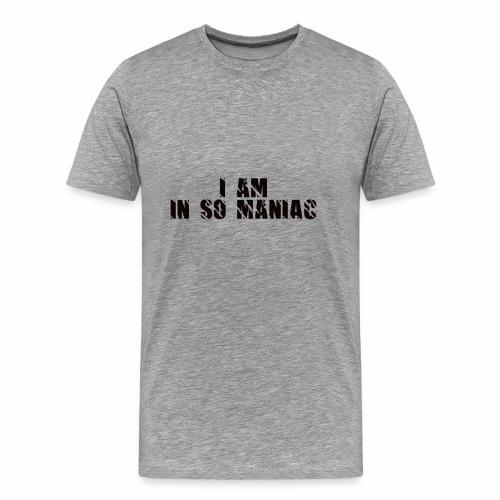 JE SUIS DANS SO MANIAC - T-shirt Premium Homme