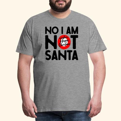 no i am not Santa - Männer Premium T-Shirt