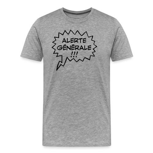 Alerte générale ! - T-shirt Premium Homme