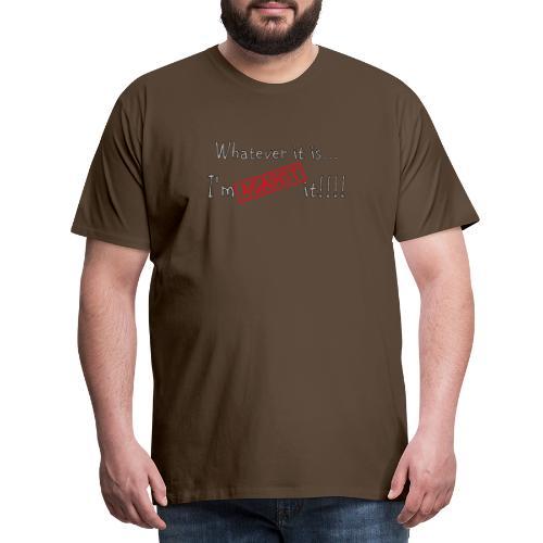 Against it - Men's Premium T-Shirt