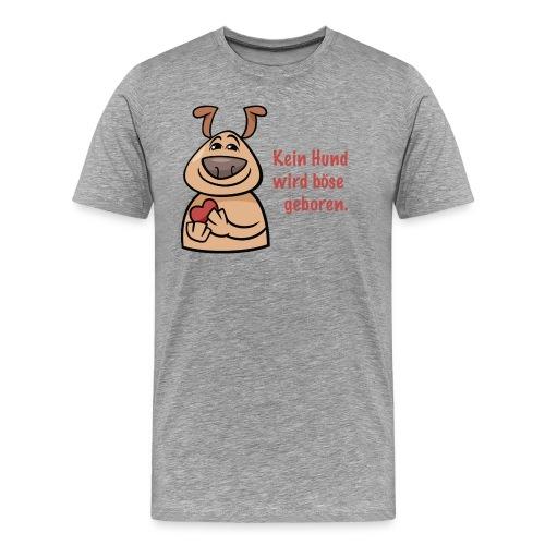 Kein Hund wird böse geboren - Männer Premium T-Shirt
