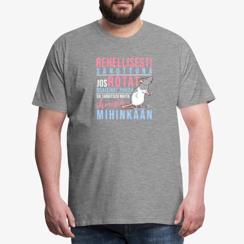 Rotat Osaisivat Puhua I - Miesten premium t-paita