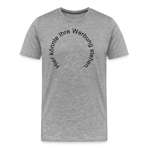 Hier könnte Ihre Werbung stehen. - Männer Premium T-Shirt