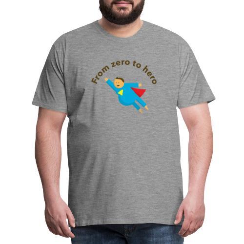 From Zero To Hero - Miesten premium t-paita