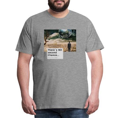 There s NO second Chance - Klimaschutz - Männer Premium T-Shirt