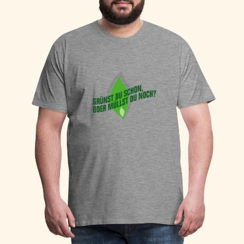 Gruenst Du Schon - Männer Premium T-Shirt