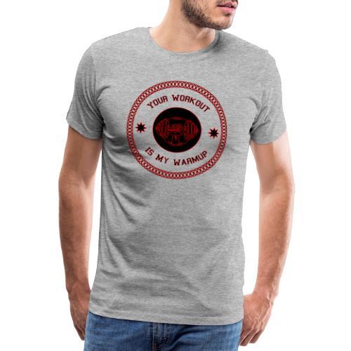 Workout Motivation Spruch Lustig Geschenkidee - Männer Premium T-Shirt