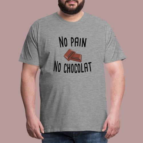 No pain no chocolat citation drôle - T-shirt Premium Homme