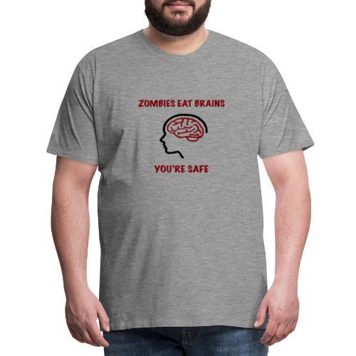 Zombies Eat Brains You're Safe - Premium-T-shirt herr