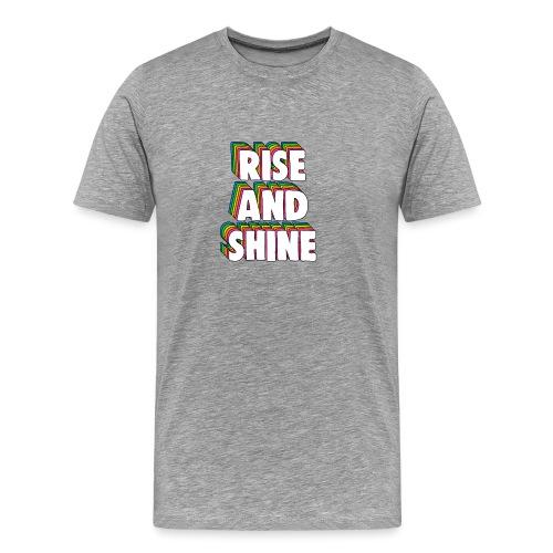 Rise and Shine Meme - Men's Premium T-Shirt