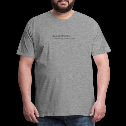 ein dampfer schwarz - Männer Premium T-Shirt