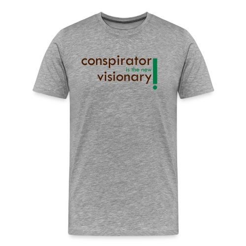 conspirator is the new visionary - T-shirt Premium Homme