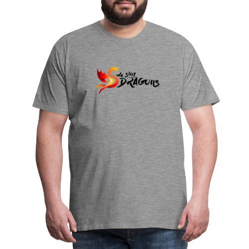 Nous tuons des dragons - T-shirt Premium Homme