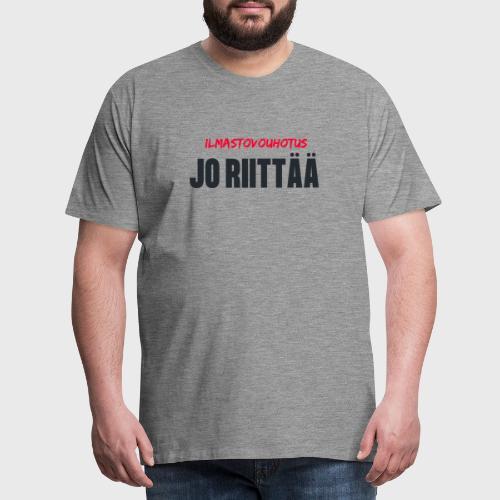 JO RIITTÄÄ - Miesten premium t-paita