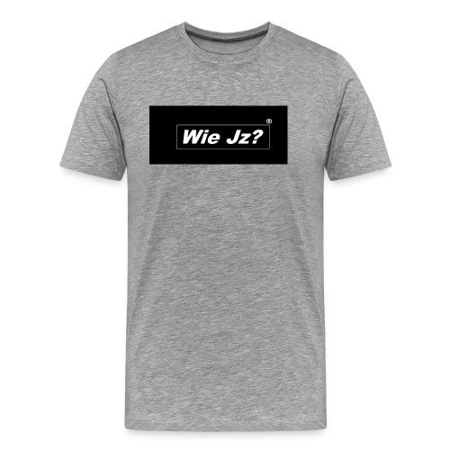 Wie Jz? - Männer Premium T-Shirt