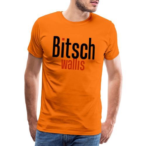 bitsch wallis - Männer Premium T-Shirt