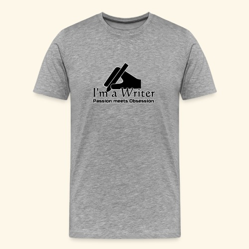 I'm a Writer - Passion meets Obsession - Men's Premium T-Shirt
