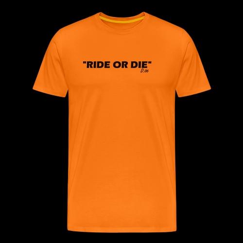 Ride or die (noir) - T-shirt Premium Homme