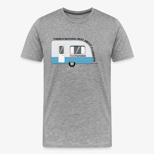 Caravans Aren't Sexy - Men's Premium T-Shirt