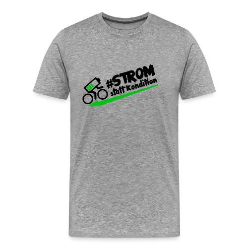 Strom statt Kondition - Männer Premium T-Shirt