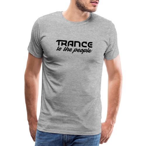 Trance to the People Sort Logo - Herre premium T-shirt