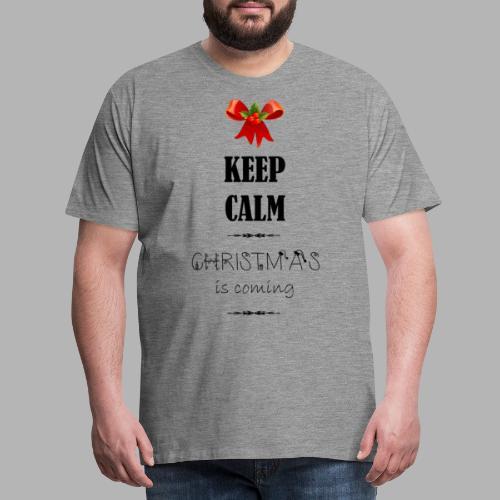 Keep Calm Christmas is coming - Männer Premium T-Shirt