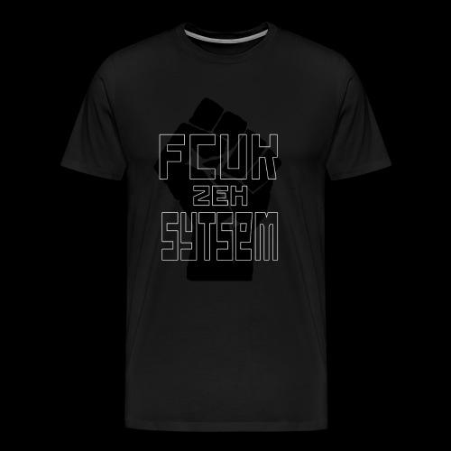 fcuk zeh sytsem - Mannen Premium T-shirt