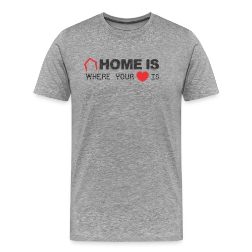 Home is Where your Heart Is - Camiseta premium hombre