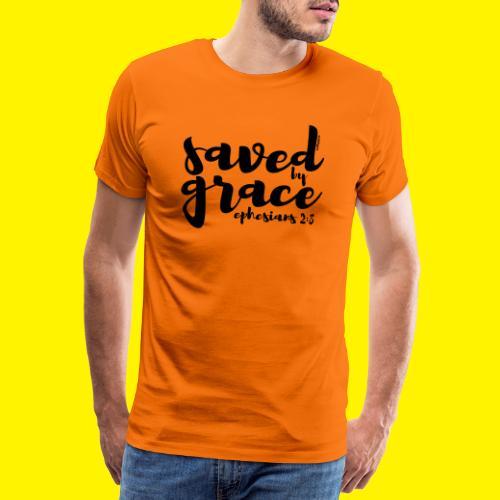 SAVED BY GRACE - Ephesians 2: 8 - Men's Premium T-Shirt