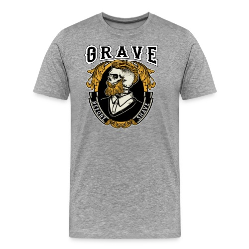 Grave Before Shave Bearded - Männer Premium T-Shirt