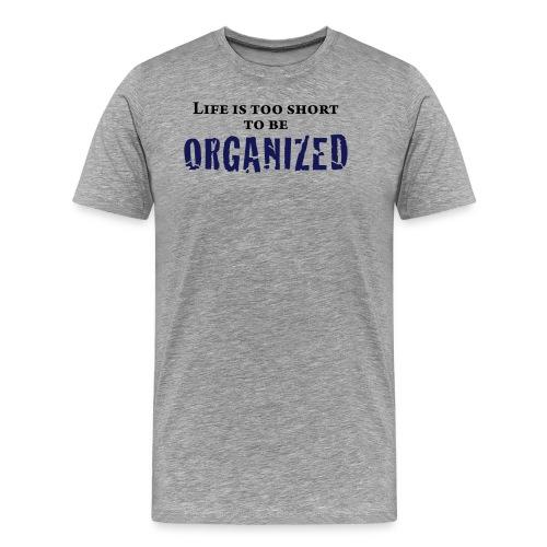 organized - Men's Premium T-Shirt