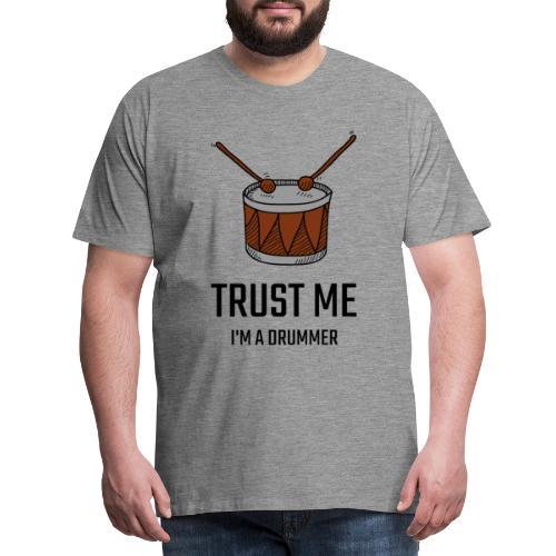 Trust me drum - Maglietta Premium da uomo