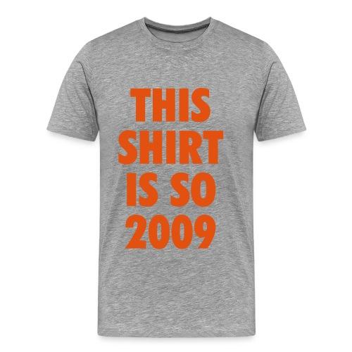 So 2009 - Mannen Premium T-shirt