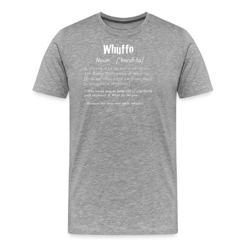 Whuffo? - Miesten premium t-paita