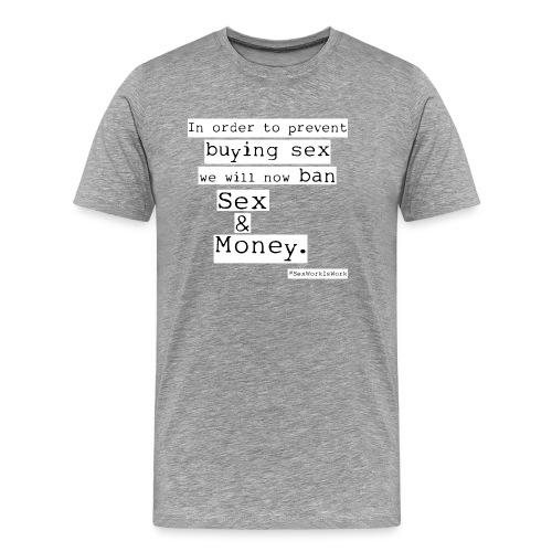 Sex and Money - Men's Premium T-Shirt