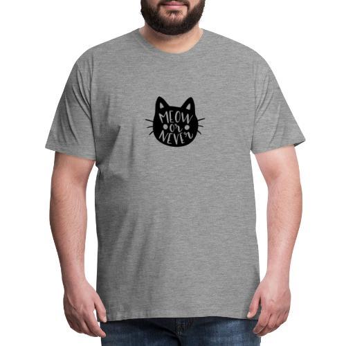 Cat Sayings: Meow or Never - Men's Premium T-Shirt
