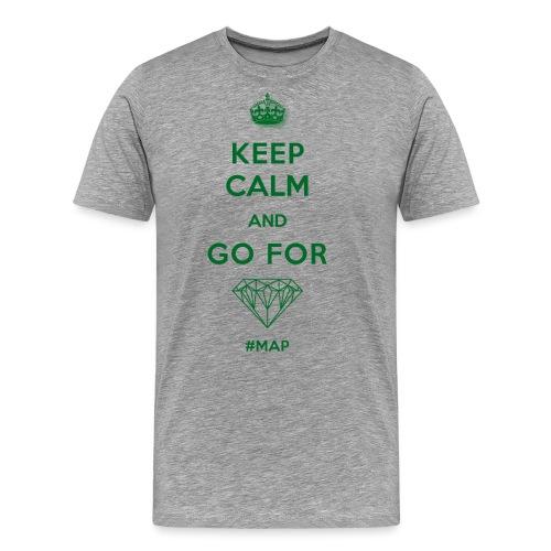 KEEP CALM AND GO FOR DIAMOND SYMBOL GREEN OHNE - Männer Premium T-Shirt