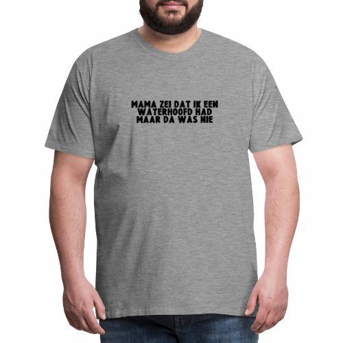 WATERHOOFD - Mannen Premium T-shirt