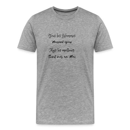 TOUS LES HOMMES NAISSENT EGAUX MAIS LES MEILLEURS - T-shirt Premium Homme