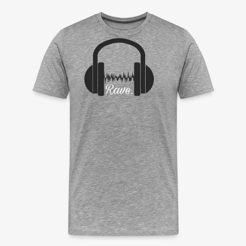 Rave. - Männer Premium T-Shirt