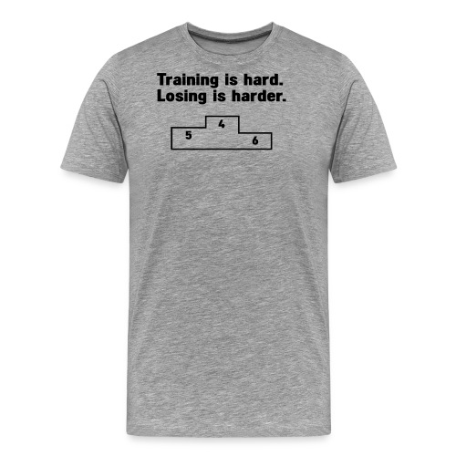 Training vs losing - Men's Premium T-Shirt
