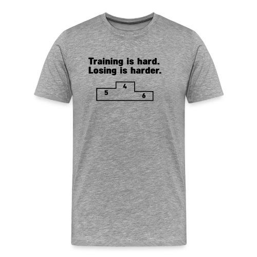 Training vs losing - Men's Premium T-Shirt