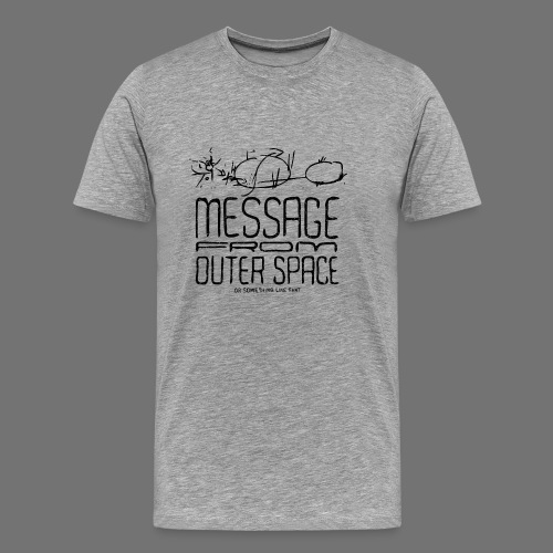 Message From Outer Space (black oldstyle) - Männer Premium T-Shirt