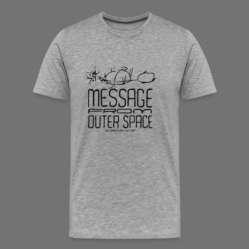 Wiadomość z kosmosu (black oldstyle) - Koszulka męska Premium