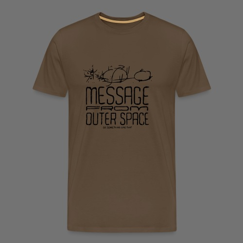 Message From Outer Space (black oldstyle) - Miesten premium t-paita