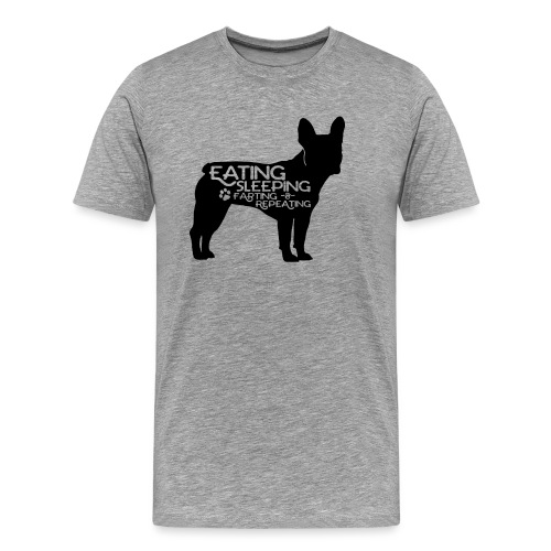 French Bulldog - Eat, Sleep, Fart & Repeat - Männer Premium T-Shirt