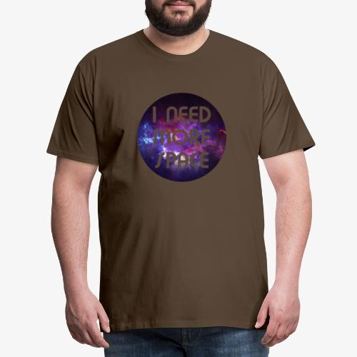 I need more Space - Männer Premium T-Shirt