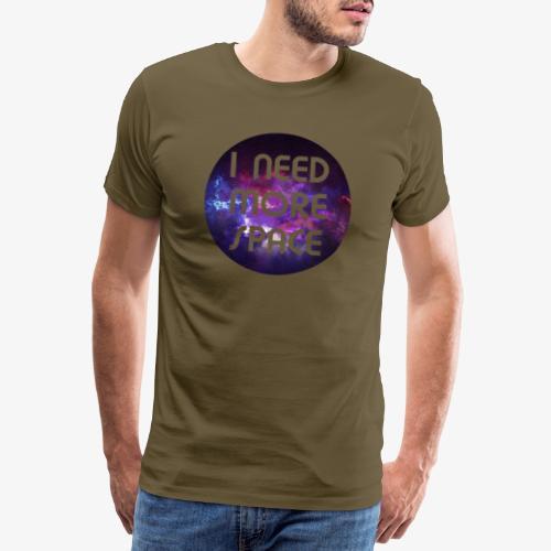 I need more Space - Männer Premium T-Shirt